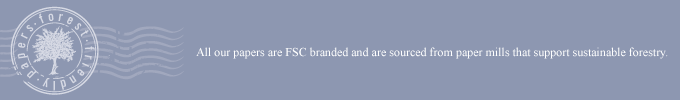 All our paper is FSC branded and are sourced from paper mills that support sustainable forestry